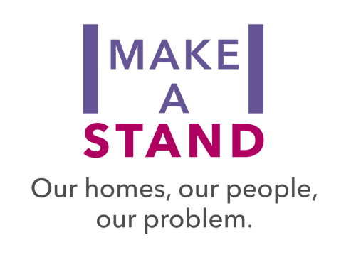 Make a stand. our homes, our people, our problem